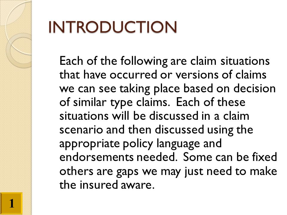 INTRODUCTION Each of the following are claim situations that have occurred or versions of claims we can see taking place based on decision of similar
