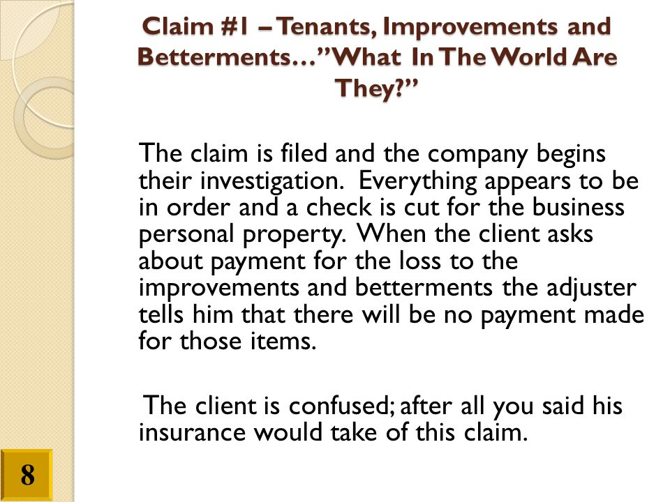 """Claim #1 –Tenants, Improvements and Betterments…""""What In The World Are They?"""" The claim is filed and the company begins their investigation. Everythin"""