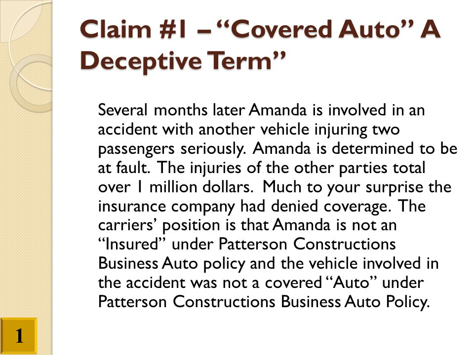 """Claim #1 – """"Covered Auto"""" A Deceptive Term"""" Several months later Amanda is involved in an accident with another vehicle injuring two passengers seriou"""