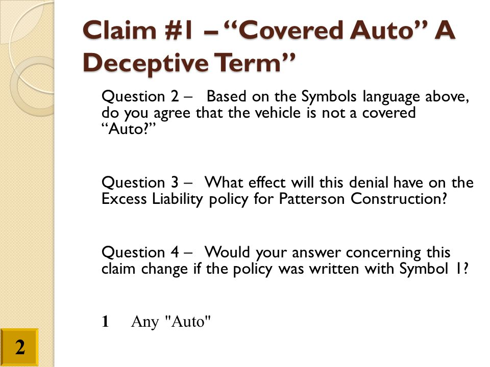 Claim #1 – Covered Auto A Deceptive Term Question 5 – Do you think this is a common occurrence with business owners today.