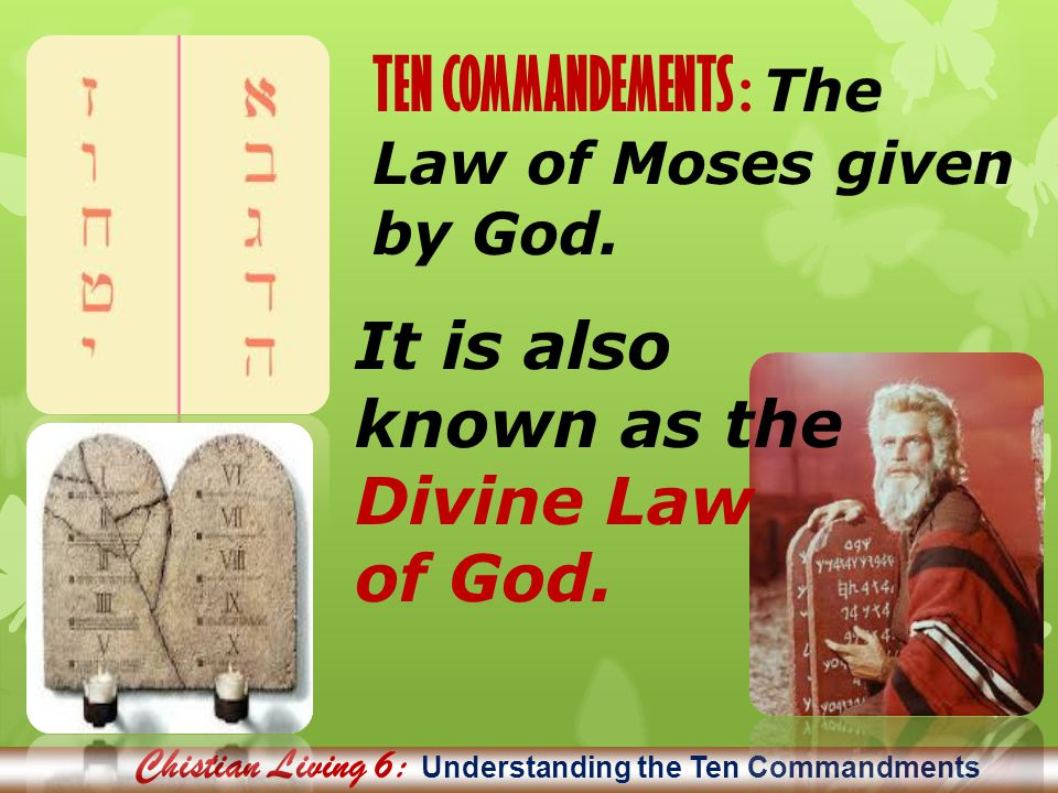 Chistian Living 6: Understanding the Ten Commandments He proclaimed to you his covenant, which he commanded you to keep: the Ten Commandments, which he wrote on two tablets of stone. Deuteronomy 4:13 Decalogue is derived from the Greek translation (δέκαλόγους)deka logous which means ten terms .
