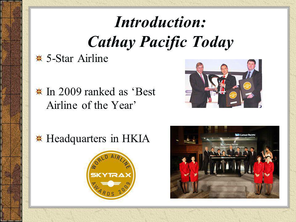 Introduction: Cathay Pacific Today 110 Destinations worldwide