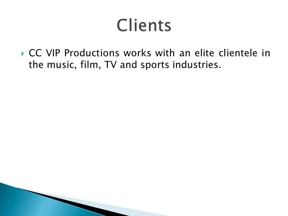 CC VIP Productions works with an elite clientele in the music, film, TV and sports industries.