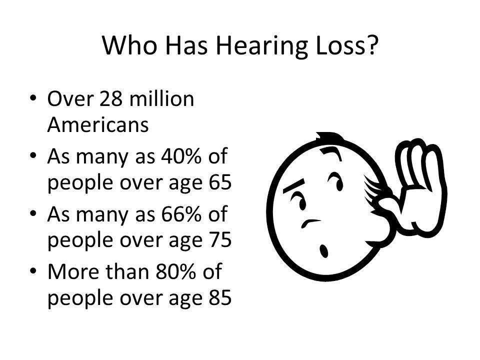 Who Has Hearing Loss.