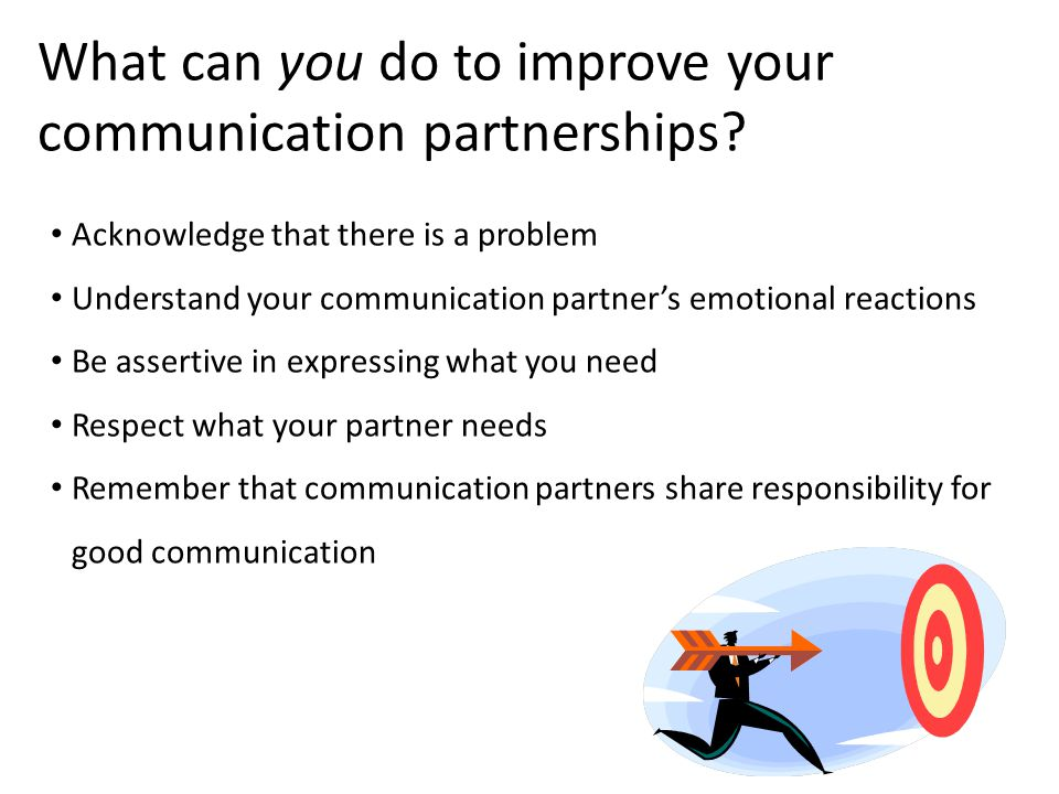 What can you do to improve your communication partnerships.