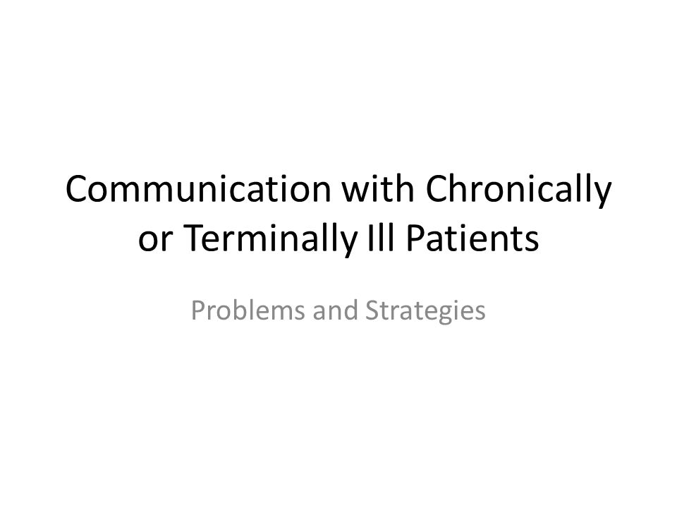 Communication with Chronically or Terminally Ill Patients Problems and Strategies