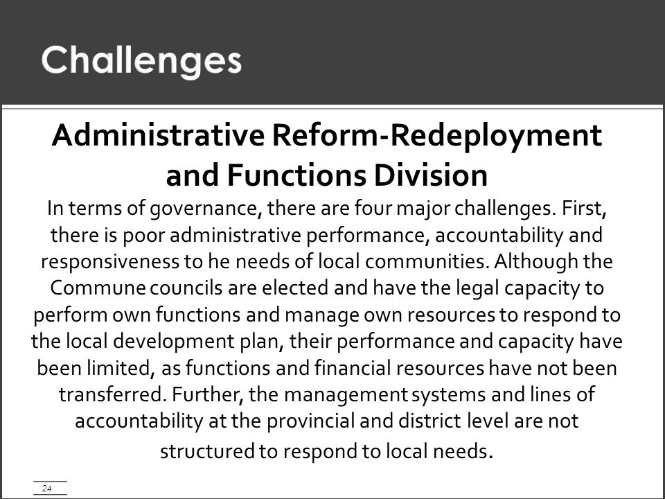 24 Administrative Reform-Redeployment and Functions Division In terms of governance, there are four major challenges.