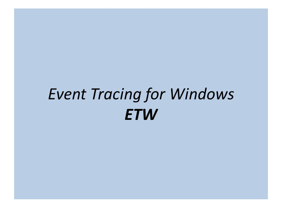 "The term ""cloud"" is nebulous… Event Tracing for Windows ETW"