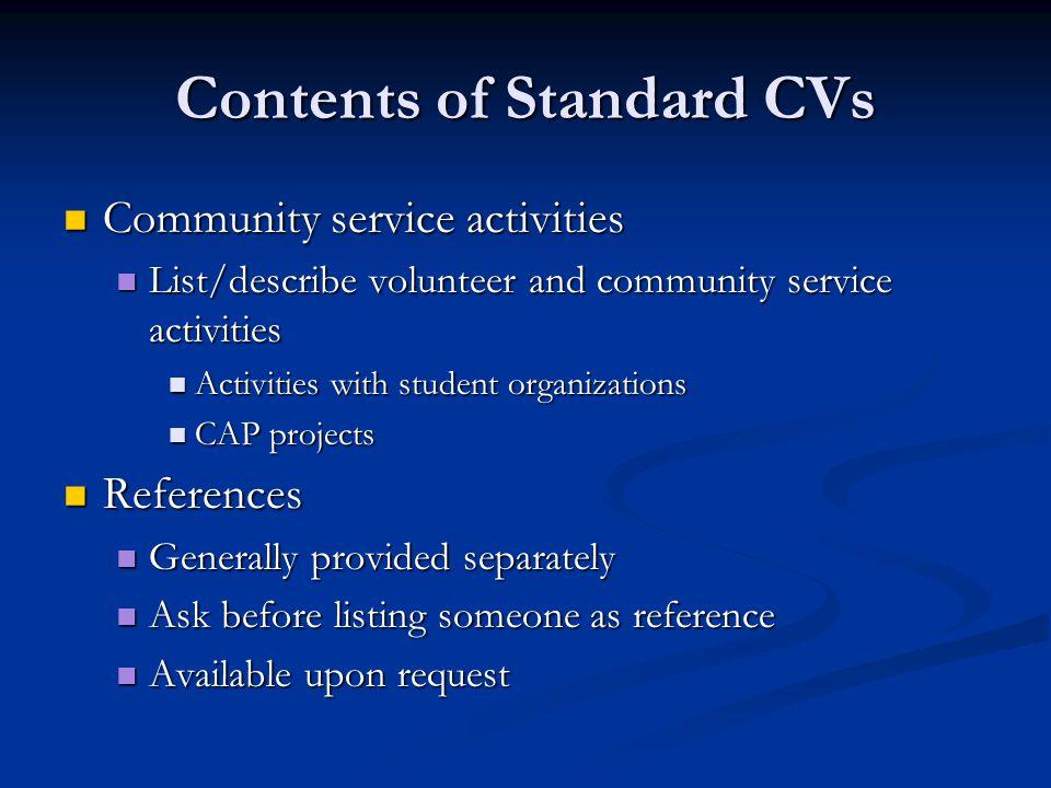 Contents of Standard CVs Community service activities Community service activities List/describe volunteer and community service activities List/descr