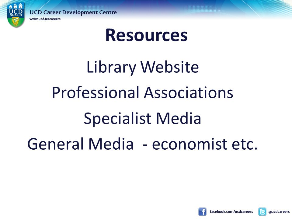 Resources Library Website Professional Associations Specialist Media General Media - economist etc.