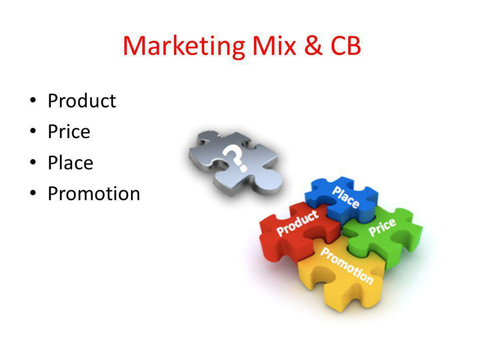 Marketing Mix & CB Product Price Place Promotion