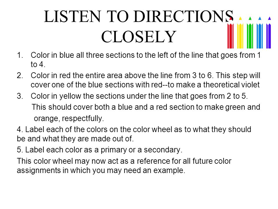 LISTEN TO DIRECTIONS CLOSELY 1.Color in blue all three sections to the left of the line that goes from 1 to 4. 2.Color in red the entire area above th