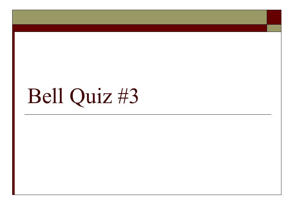Bell Quiz #3