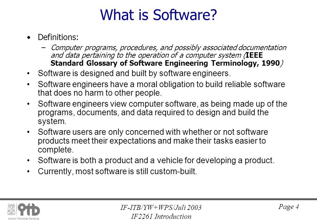 IF-ITB/YW+WPS/Juli 2003 IF2261 Introduction Page 4 What is Software.