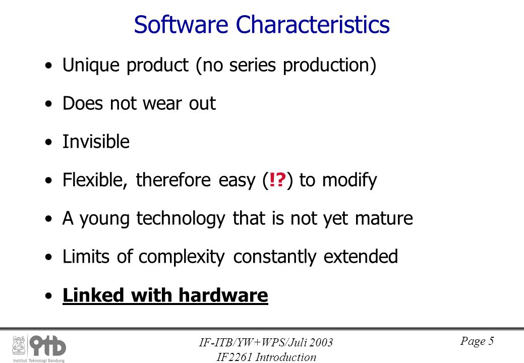 IF-ITB/YW+WPS/Juli 2003 IF2261 Introduction Page 6 Software Component Build using a programming language Important characteristic: reusability