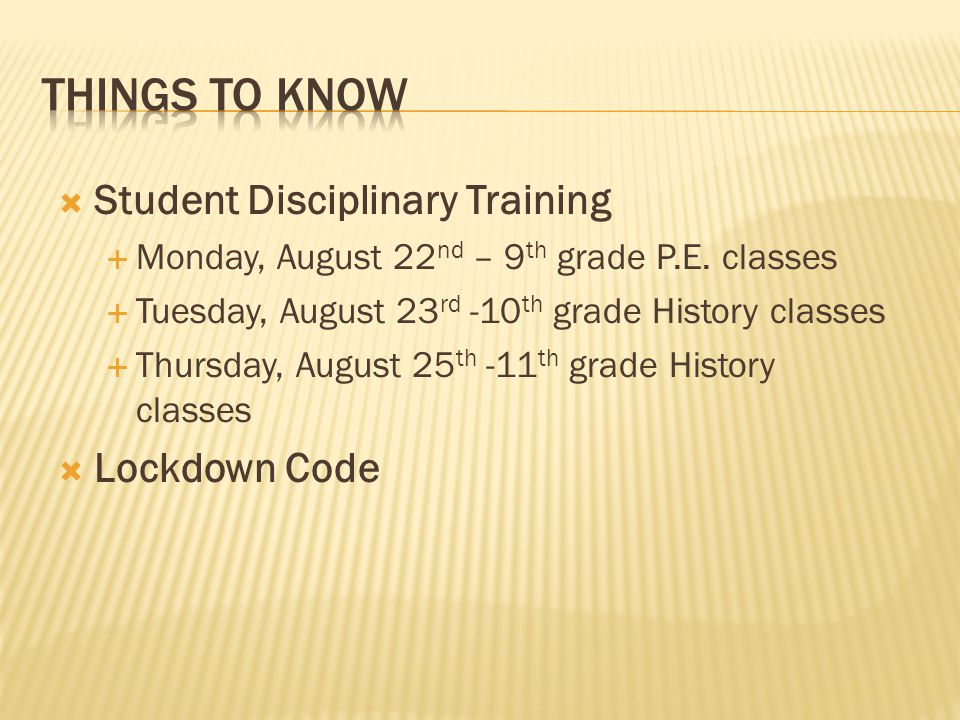  Student Disciplinary Training  Monday, August 22 nd – 9 th grade P.E.