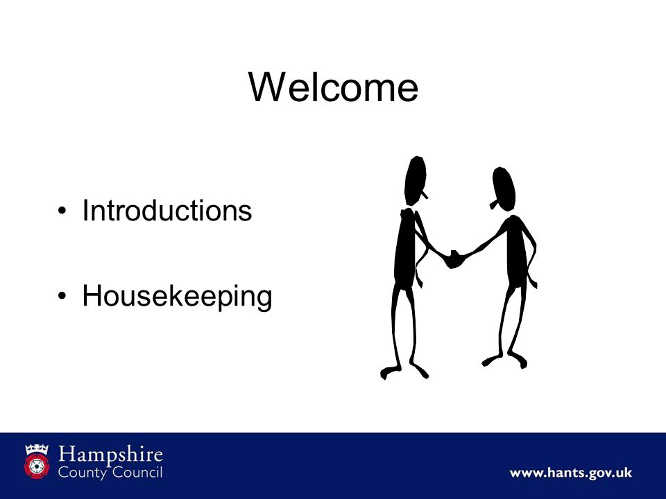 Welcome Introductions Housekeeping