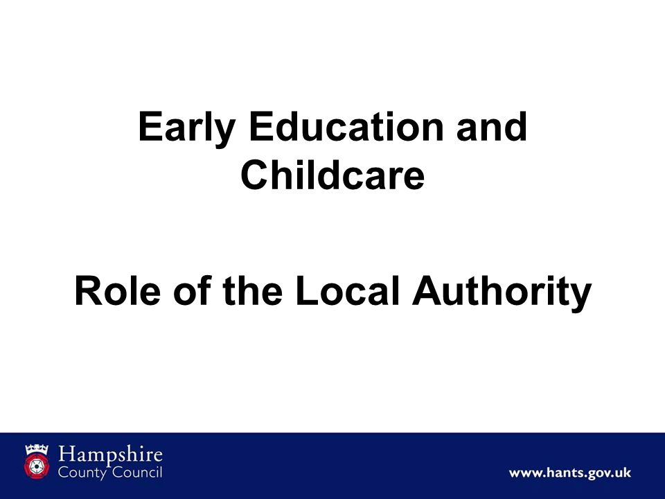 Early Education and Childcare Role of the Local Authority