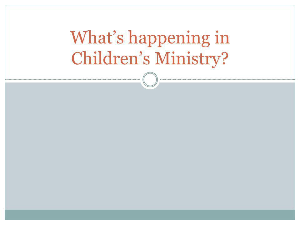 What's happening in Children's Ministry?