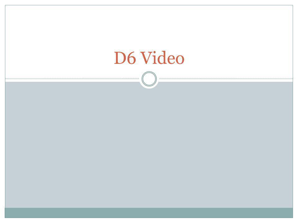 D6 Video