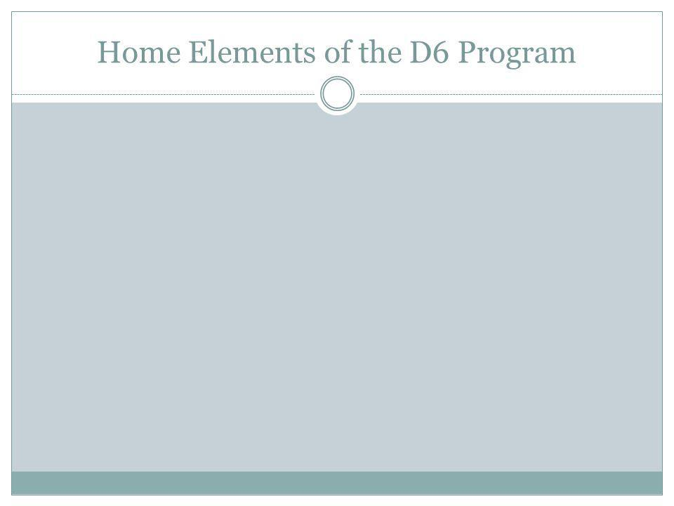Home Elements of the D6 Program