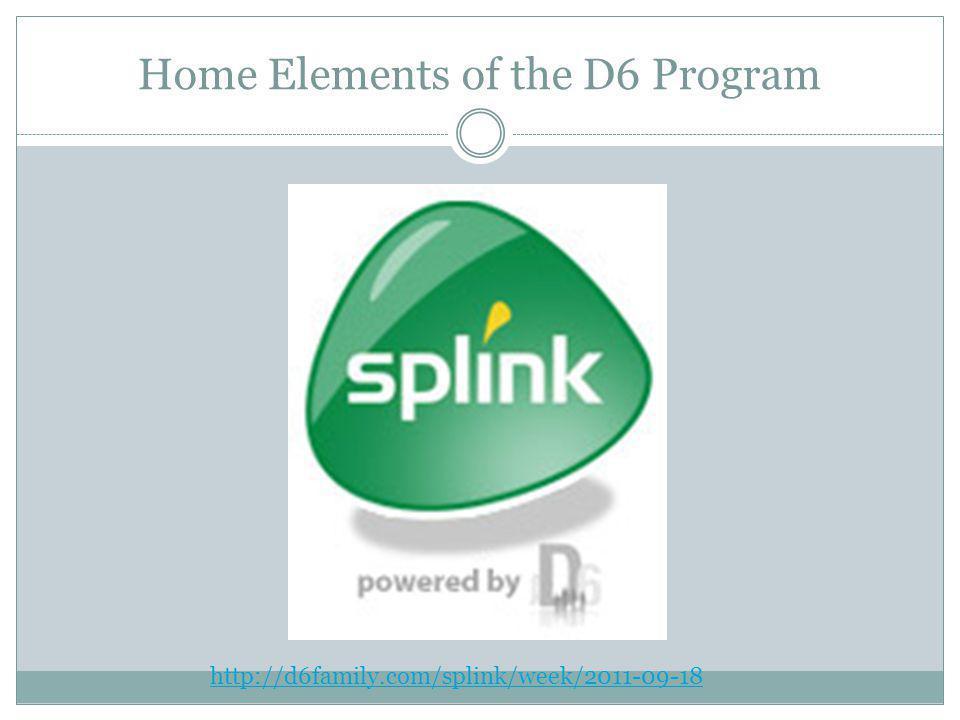 Home Elements of the D6 Program http://d6family.com/splink/week/2011-09-18