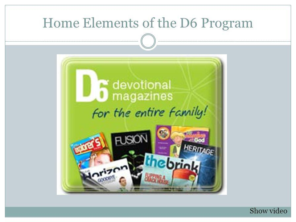 Home Elements of the D6 Program Show video