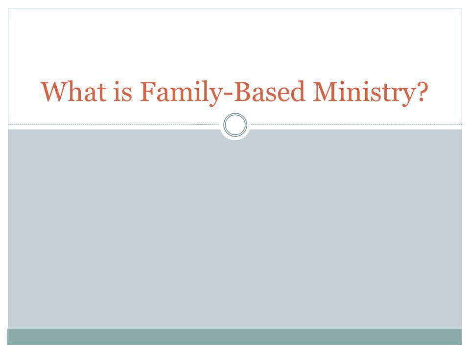 What is Family-Based Ministry?