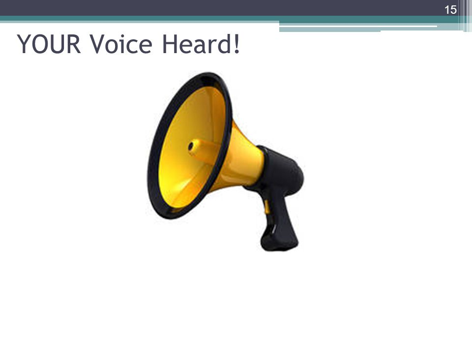 YOUR Voice Heard! 15