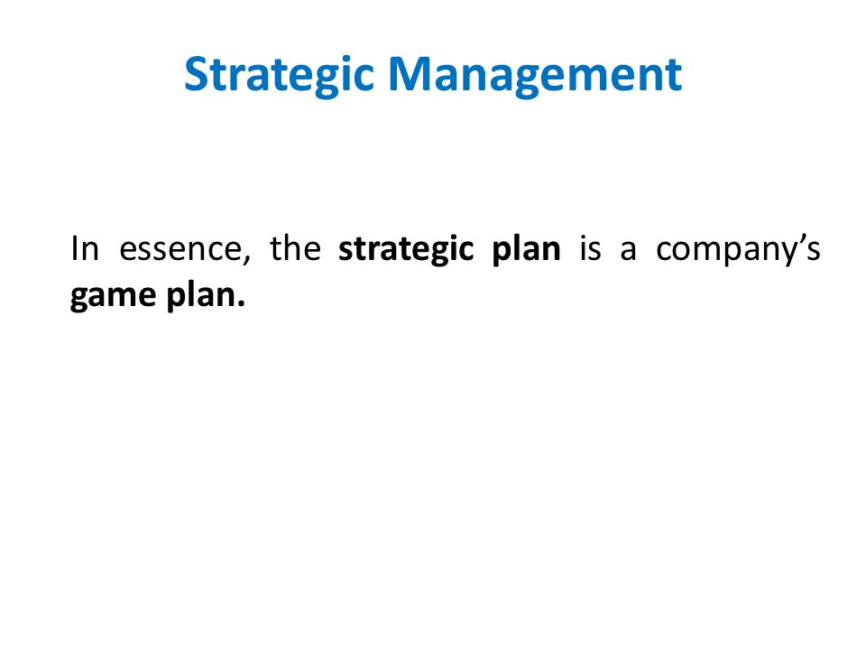 Purpose of Strategic Management To exploit and create new and different opportunities for tomorrow.
