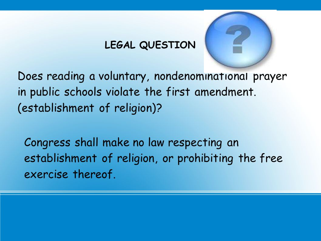 Does reading a voluntary, nondenominational prayer in public schools violate the first amendment.