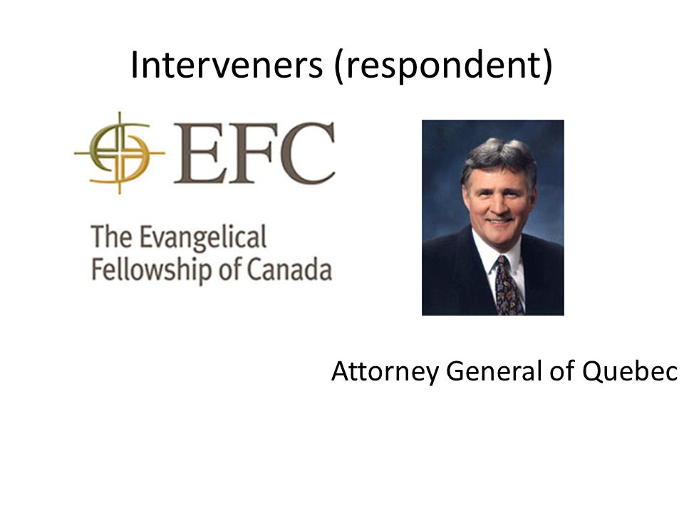 Interveners (respondent) Attorney General of Quebec