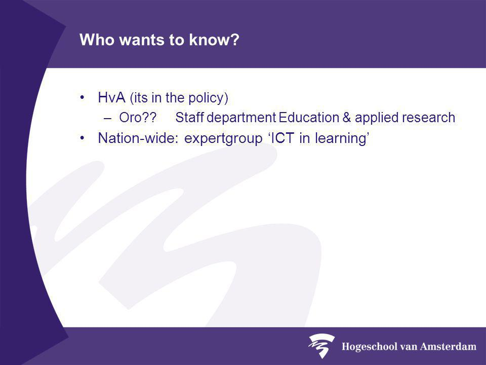 Who wants to know. HvA (its in the policy) –Oro?.