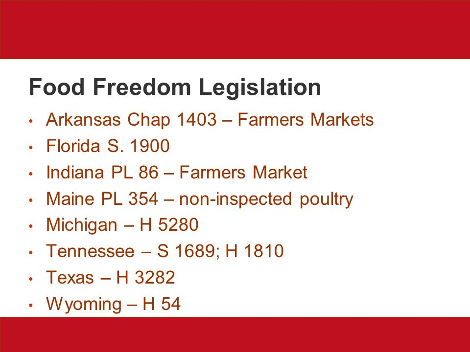 Food Freedom Legislation Arkansas Chap 1403 – Farmers Markets Florida S.