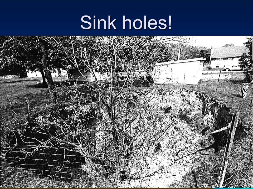 Sink holes!