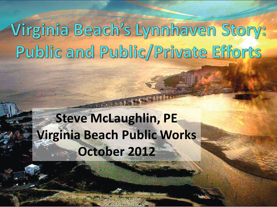 Steve McLaughlin, PE Virginia Beach Public Works October 2012