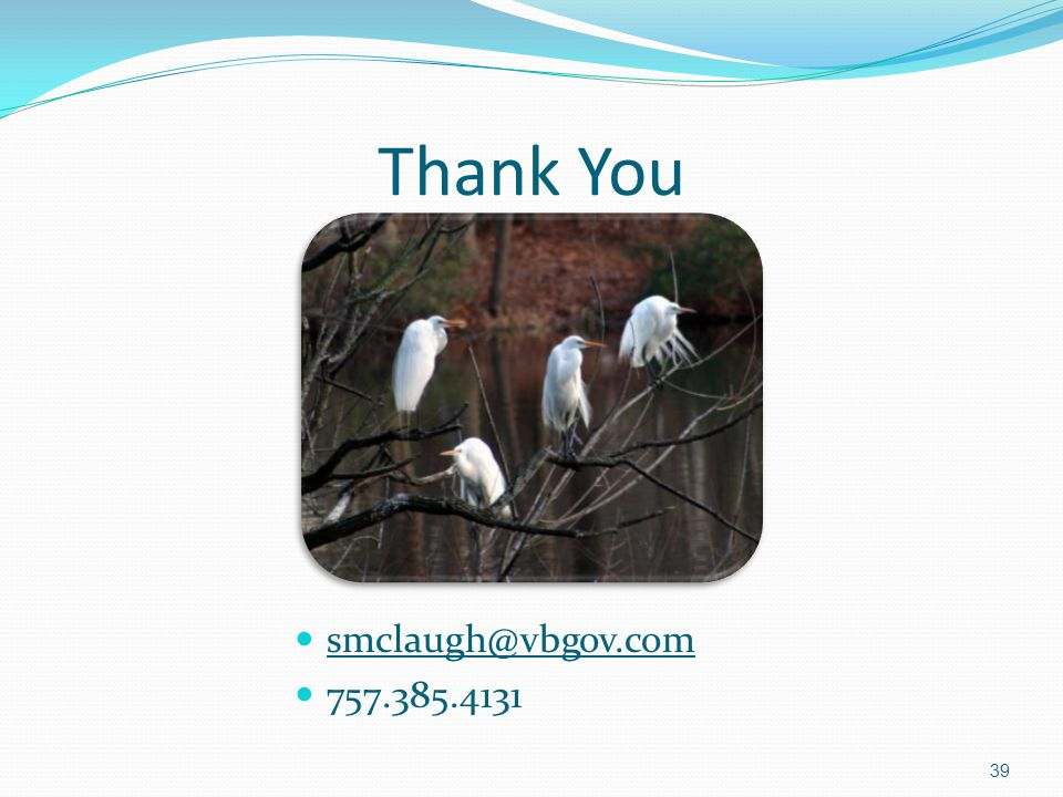 Thank You smclaugh@vbgov.com 757.385.4131 39