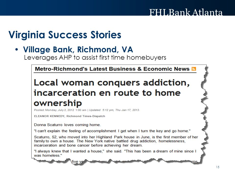 FHLBank Atlanta 15 Village Bank, Richmond, VA Virginia Success Stories Leverages AHP to assist first time homebuyers