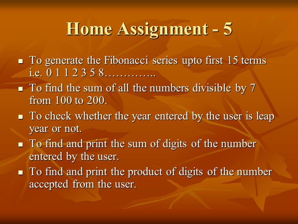 Home Assignment - 5 To generate the Fibonacci series upto first 15 terms i.e.