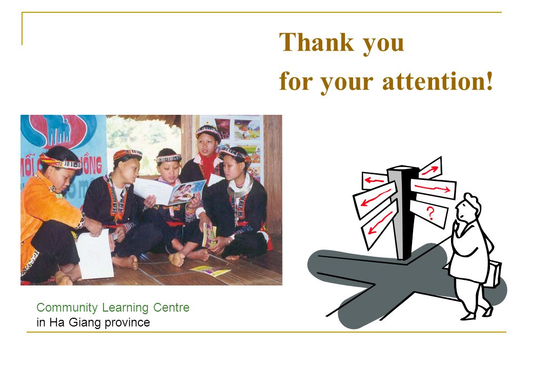 Thank you for your attention! Community Learning Centre in Ha Giang province