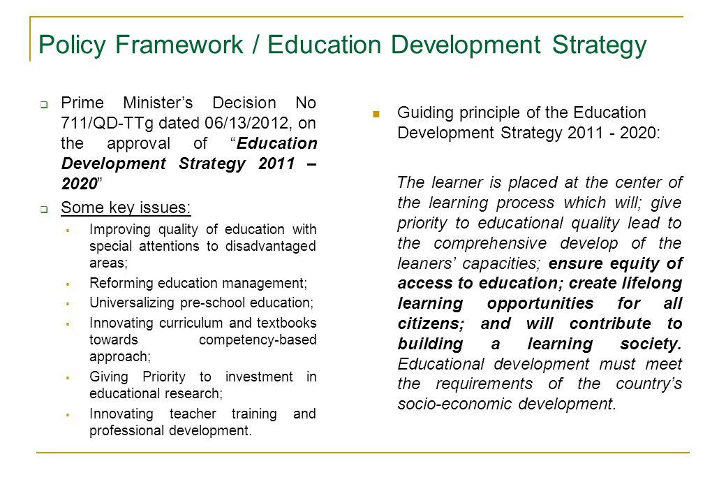 "Policy Framework / Education Development Strategy  Prime Minister's Decision No 711/QD-TTg dated 06/13/2012, on the approval of ""Education Developmen"
