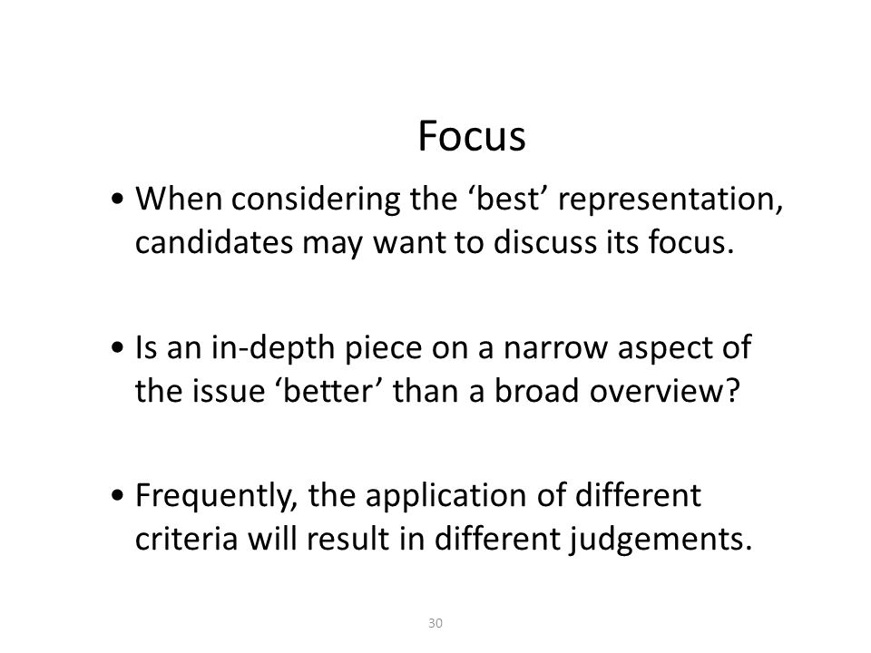 30 Focus When considering the 'best' representation, candidates may want to discuss its focus.