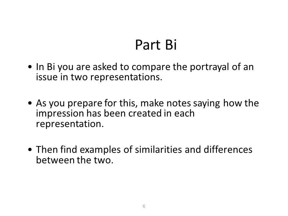 6 Part Bi In Bi you are asked to compare the portrayal of an issue in two representations.