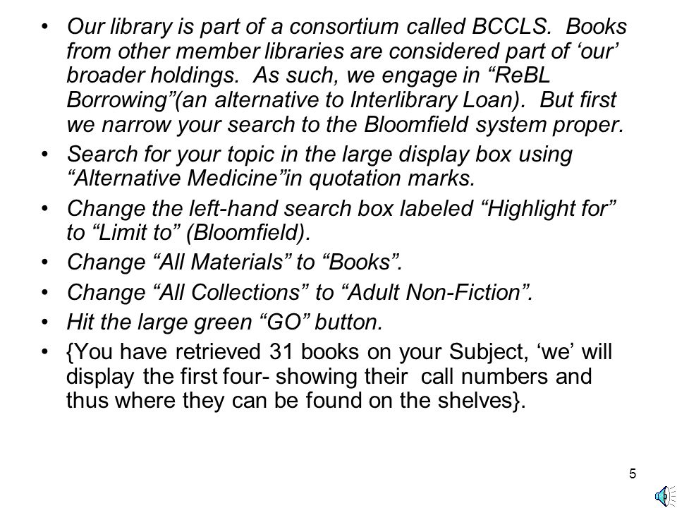 4 Begin by clicking on the 'Library Catalog'link (on the left side of the screenshot).