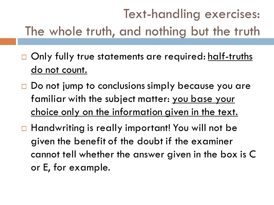 Text-handling exercises: The whole truth, and nothing but the truth  Only fully true statements are required: half-truths do not count.