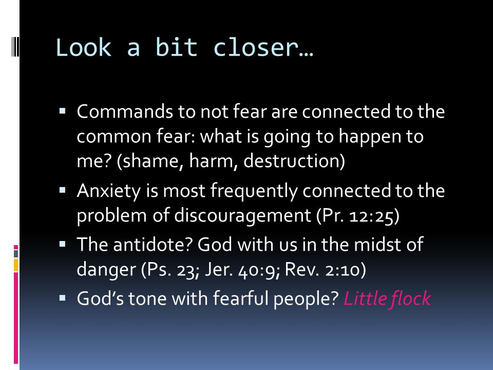 Look a bit closer…  Commands to not fear are connected to the common fear: what is going to happen to me.