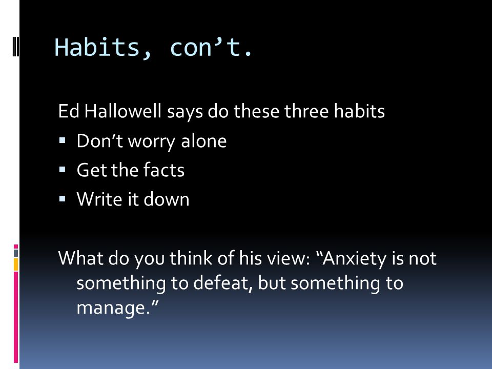 Habits, con't.
