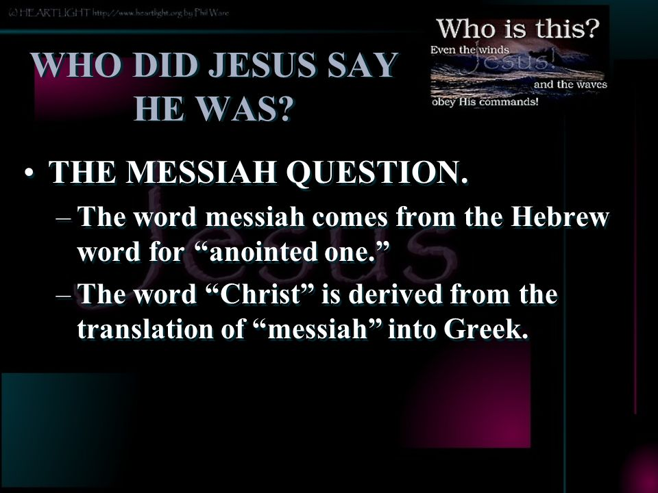 WHO DID JESUS SAY HE WAS.THE MESSIAH QUESTION.