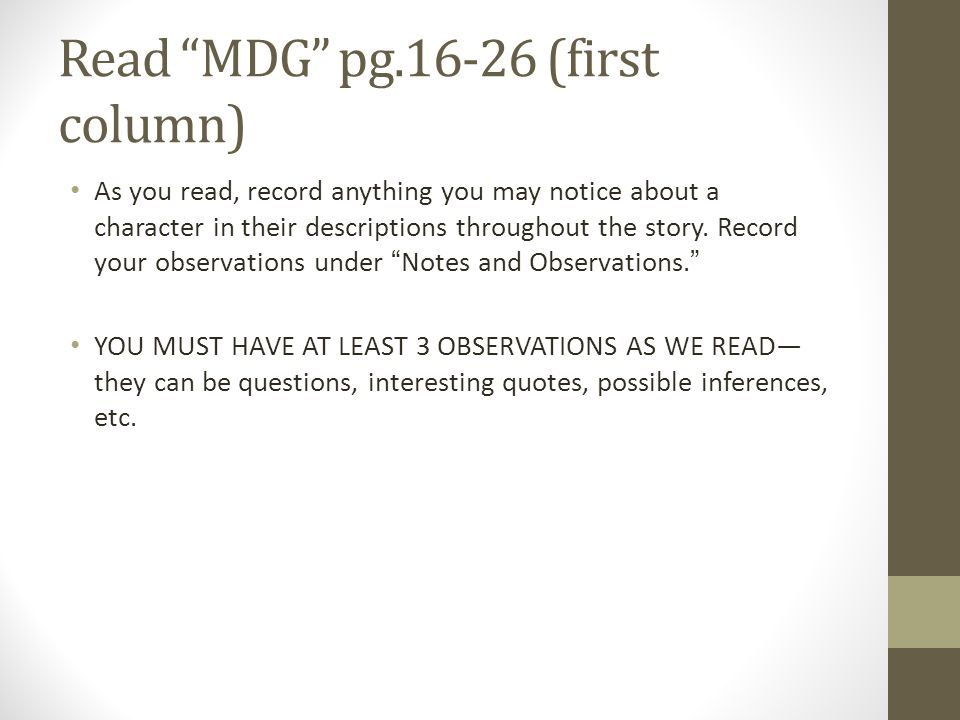 "Read ""MDG"" pg.16-26 (first column) As you read, record anything you may notice about a character in their descriptions throughout the story. Record yo"