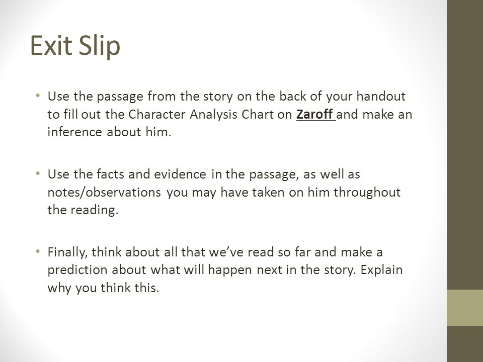 Exit Slip Use the passage from the story on the back of your handout to fill out the Character Analysis Chart on Zaroff and make an inference about him.